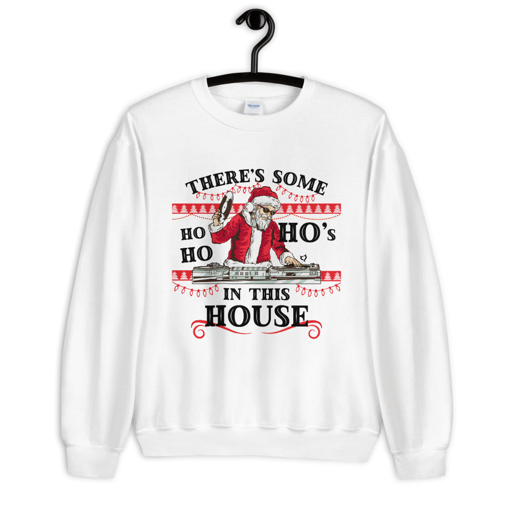 There's Some Ho Ho Ho's In This House Ugly Sweatshirt