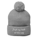 Jingle My Balls All The Way Pom-Pom Beanie