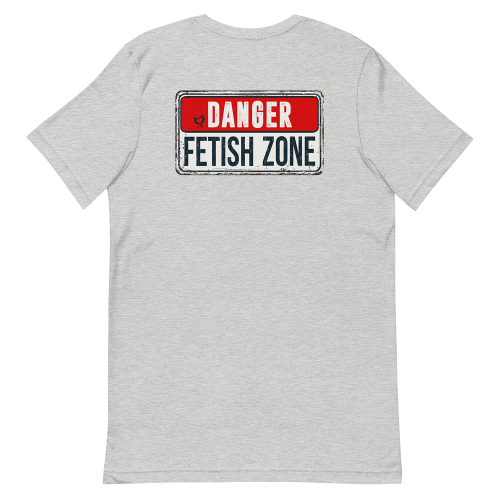Danger Fetish Zone Warning - Fetish Threads Unisex T-Shirt