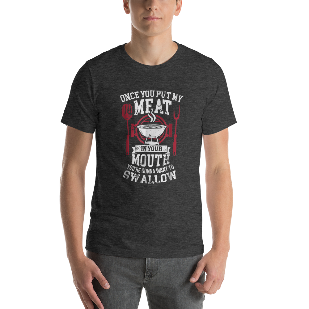 My Meat In Your Mouth - Fetish Threads T-Shirt
