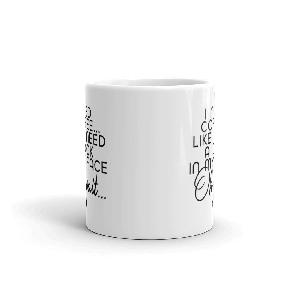 I Need Coffee and Dick - Fetish Threads Coffee Mug