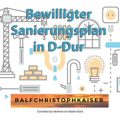 "New classical hit single: ""approved recovery plan"" ""bewilligter Sanierungsplan"" in D-Major by ralf christoph kaiser in hd sound for free download"