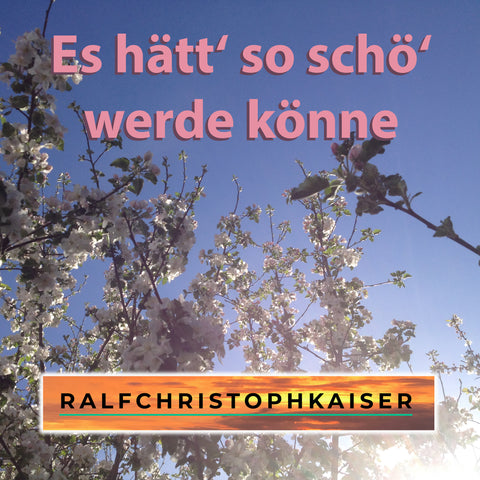 "New classical hit single: Es hätt' so schö# werde könne"" ""It would have been so nice"" by Ralf Christoph Kaiser in HD Sound for free download"