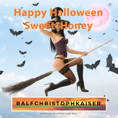 Der neue Halloween Hit für 2019 von Ralf Christoph Kaiser Happy Halloween Sweet Honey in Full HD Sound