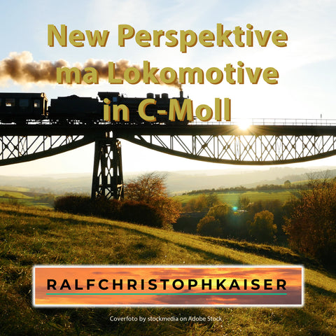 "New Orchestral Hit: ""New Perspektive ma Lokomontive"" in C-Minor by Ralf Christoph Kaiser Full Score Full Orchestra Leadsheet and Parts and Full HD Wav File and mp3 Version"