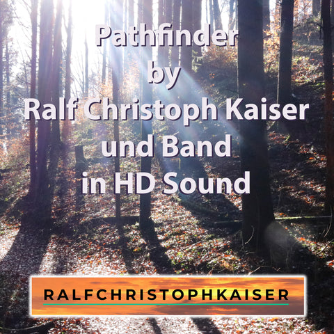 "Ralf Christoph Kaiser und Band legen einen neuen Song vor: ""Pathfinder"" in High Resolution Audio"