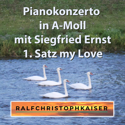 "Pianokonzerto in A-Moll by Siegfried Ernst and Ralf Christoph Kaiser Part 1: "" My Love"" in HD Sound and Full Score Full Orchestra Leadhseet and Parts online now"