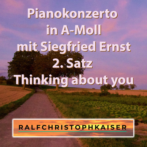 "Pianokonzerto in a-minor by Siegfried Ernst and Orchestra by Ralf Christoph Kaiser Part 2: ""Thinking about you"" Full Score Full Orchestra Leadsheet and Parts available now"