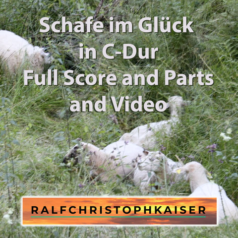 "Das neue Orchester Stück in C-Dur: ""Schafe im Glück"" by Ralf Christoph Kaiser, jetzt in High Resolution und mit Full Score Leadheet an Parts und Video Datei zum download"