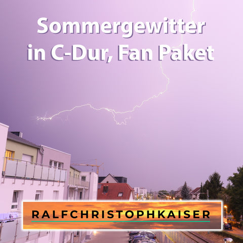 "jetzt neu der majestätische klassik pomp Hit: ""Sommergewitter"" in C-Dur by Ralf Christoph Kaiser - Fan Paket mit Full Score and Parts und High Resolution Wav Files inklusive mp3 Versionen und original Gewitter Fotos"