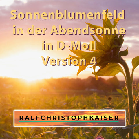 "new multi dimensional modern classical symphony in D-Minor by Ralf Christoph Kaiser, ""sunflowerfield in the evening sun"" Version 1 and 4 in Ultra HD Sound and Full Score Full Orchestra Leadsheet and Parts and mp3 Files for your mobile"