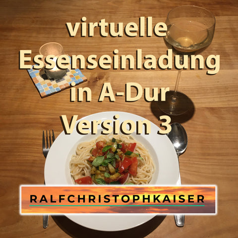 virtuelle Essenseinladung, komm zu Tisch ich sag wish in A-Dur by Ralf Christoph Kaiser version 3 Full Score Full Orchestra Leadsheet and Parts and Full HD Sound File