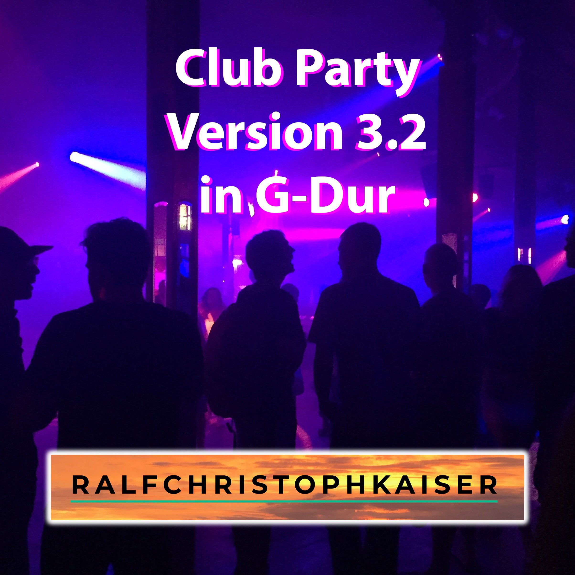 Club Party Version 3.2 Orchester Version in G-Dur by Ralf Christoph Kaiser High Resolution wav file