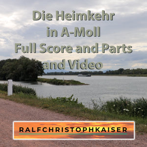 The homecoming classic work in A minor by Ralf Christoph Kaiser Full Score and Parts and HD Sound wav and Video