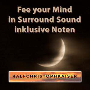 Fee Your Mind Surround Sound Art Work by Ralf Christoph Kaiser and Full Score Full Orchestra Leadsheet and Parts in A minor