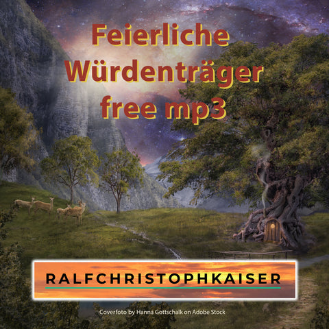 new classical orchester piece Feierliche Würdenträger for free mp3 Download by Ralf Christoph Kaiser
