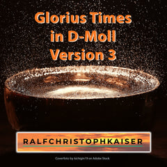 """Glorius Times"" in D-Minor version 3 by Ralf Christoph Kaiser full score full orchestra leadsheet and parts and high resolution wav file and everything your heart desires"