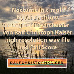 Nocturne in c-moll by Ali Baghirov arrangiert für Orchester von Ralf Christoph Kaiser high resolution wav und Full Score Leadsheet and Parts