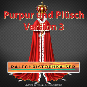 Purpur und Plüsch symphonic classical piece by Ralf Christoph Kaiser Version 3 in HD Sound and Full Score and Parts
