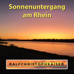 Sonnenuntergang am Rhein von Ralf Christoph Kaiser Surround Sound und Full HD Sound inklusive mp3 Version
