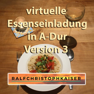 virtuelle Essenseinladung, komm zu Tisch ich sag wish in A-Dur by Ralf Christoph Kaiser version 3 Full Score Full Orchestra leadsheet and Parts and Full HD Wav File