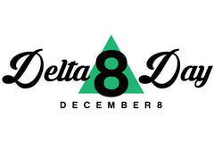 Introducing Delta 8 Day!