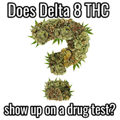 Does Delta 8 THC show up on a drug test?