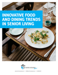 Innovative Food & Dining Trends in Senior Living