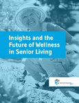 Insights and the Future of Wellness in Senior Living