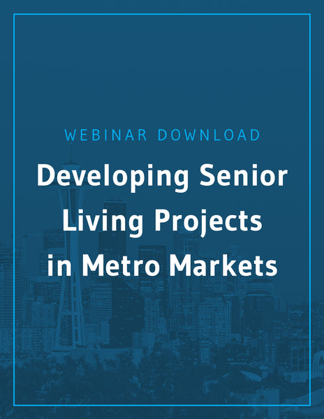 Developing Senior Living Projects in Metro Markets