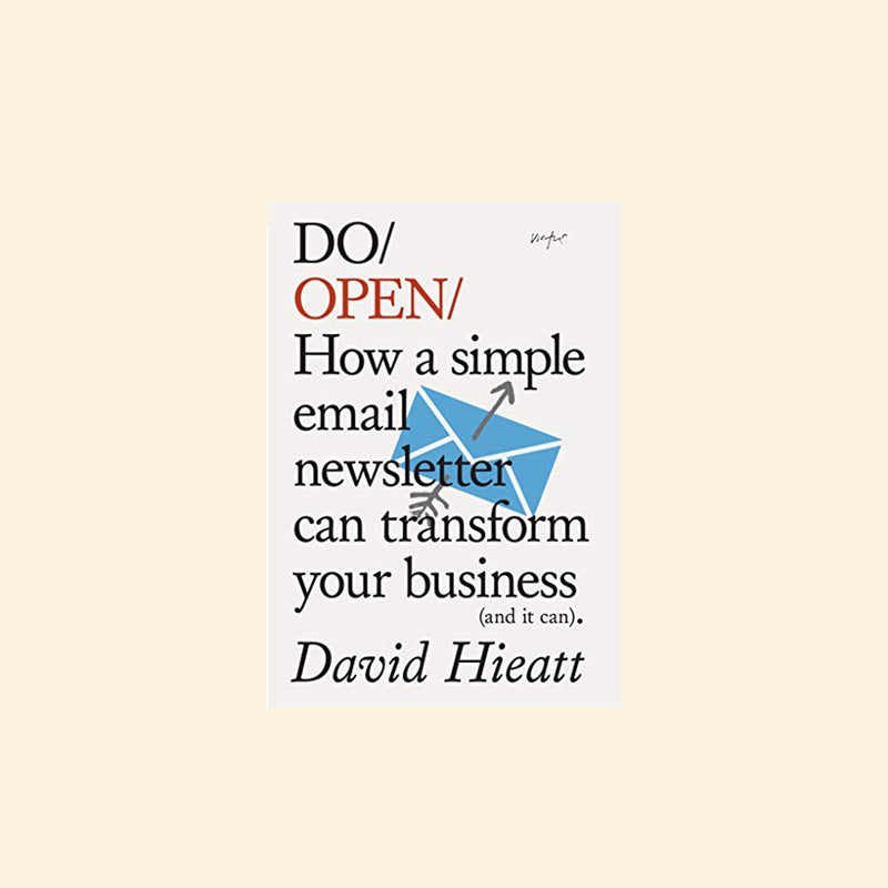Do Open / How a Simple Email Newsletter Can Transform your Business