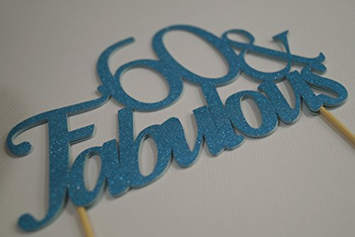 All About Details Blue 60 & Fabulous Cake Topper, 6 X 8
