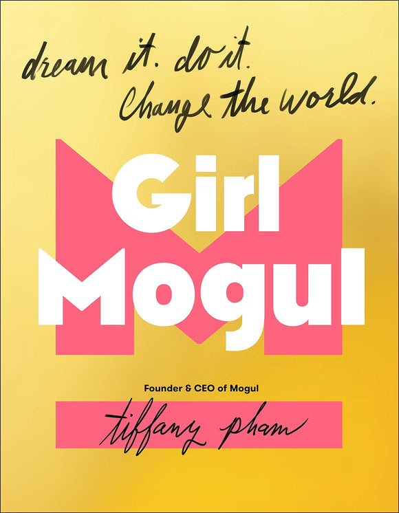 Girl Mogul: Dream It. Do It. Change the World (Signed Copy)