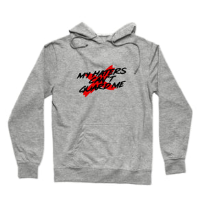 My Haters Can't Guard Me Hoodie (Black Text)