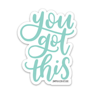 You Got This, Vinyl Sticker