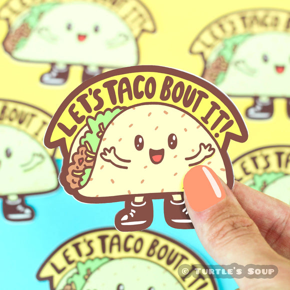 Taco 'Bout It Vinyl Sticker