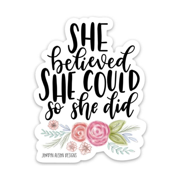 She Believed She Could, Vinyl Sticker