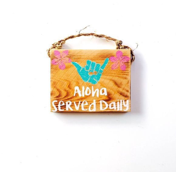 Aloha Served Daily Wood Sign