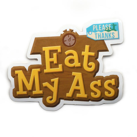 Eat My Ass Animal Crossing Sticker