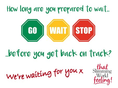 How long are you prepared to wait before you get back on track?