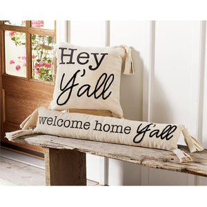 "Mud Pie ""Welcome Home Y'all"" Long Pillow"