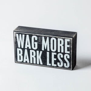 """Wag More"" Box Sign"