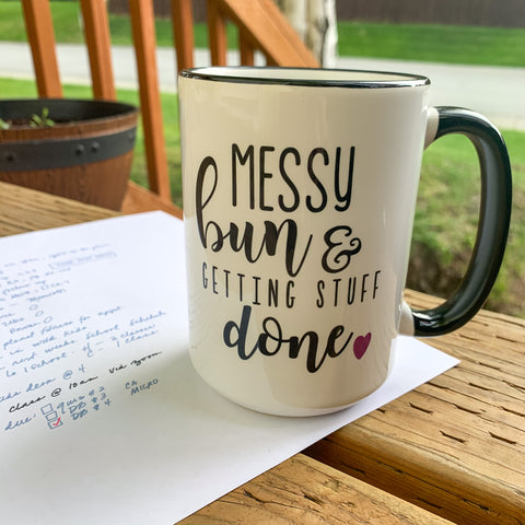 Messy Bun and Gettin Stuff Done Mug