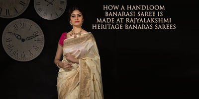 How a Handloom Banarasi Saree is made at Rajyalakshmi Heritage Banaras Sarees