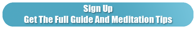 Sign Up- Get the Full Guide and Meditation Tips