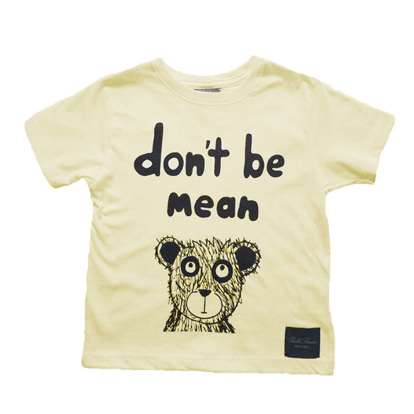 Don't Be Mean and Bear T-Shirt - Banana