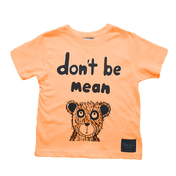 Don't Be Mean and Bear T-Shirt - Mandarin