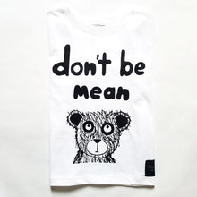 Load image into Gallery viewer, Don't Be Mean Bear T-Shirt
