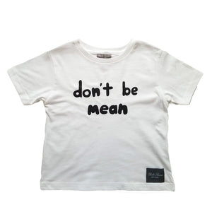 Don't Be Mean Anti-bullying Collection - White T-Shirt