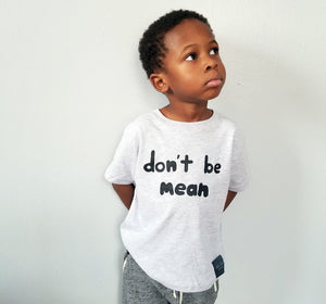 Don't Be Mean T-Shirt - Gray